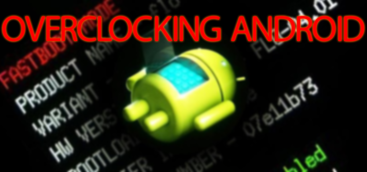 Overclocking Android Devices Welcome To The Tech World