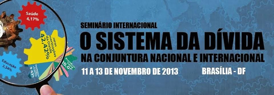 Seminario Internacional O Sistema da Divida na conjuntura nacional e internacional