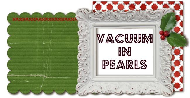 Vacuum in Pearls