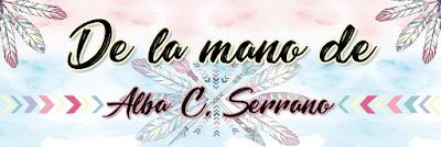 De la mano de Alba C. Serrano