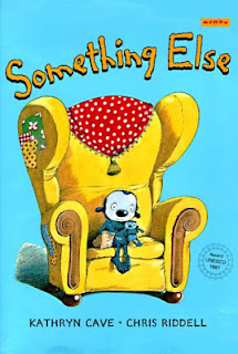 Something Else by Kathryn Cave, illustrated by  Chris Riddell