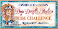 6 x Digi Doodle Honorable Mention