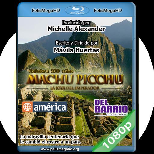 MACHU PICCHU: LA JOYA DEL EMPERADOR (2011) FULL 1080P HD MKV ESPAÑOL LATINO