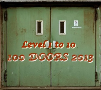 100 Doors 2013 Level 1 2 3 4 5 6 7 8 9 10 Answers