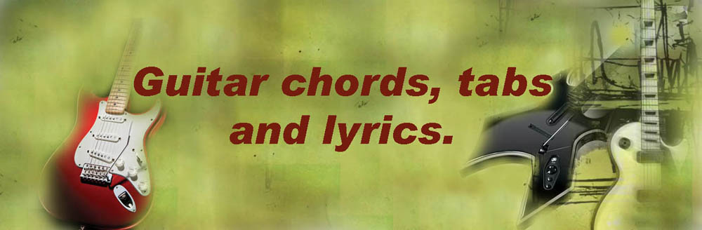 Guitar Chords, tabs and lyrics