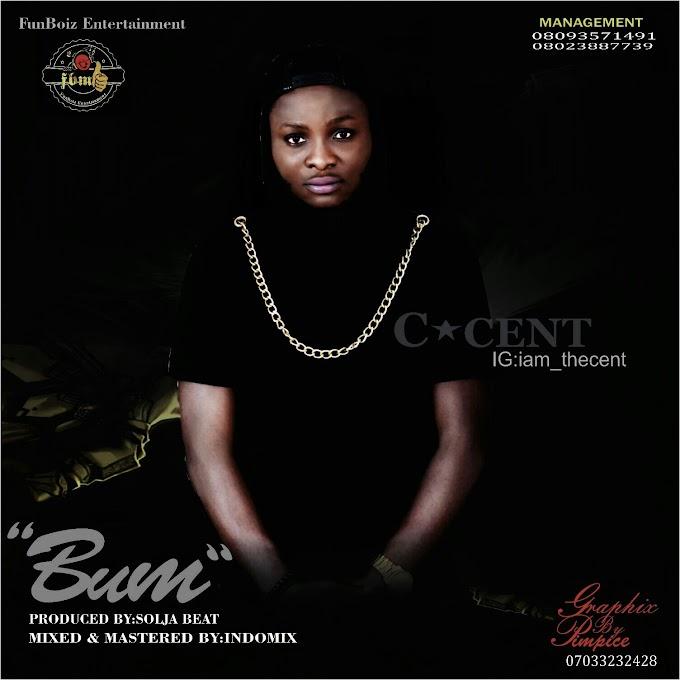 Music: C-Cent - Bum