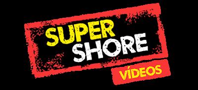 Super Shore Vídeos