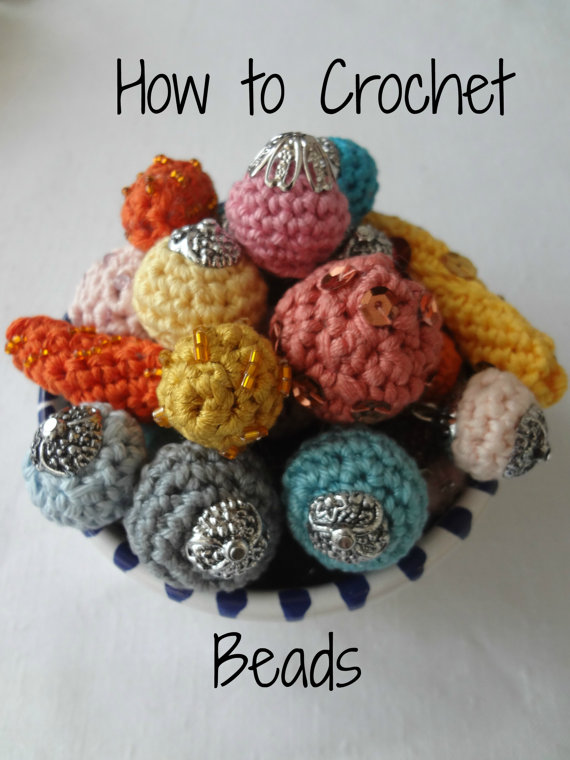 Crochet Beads : ... tutorial on how to crochet various beads for sale on etsy here