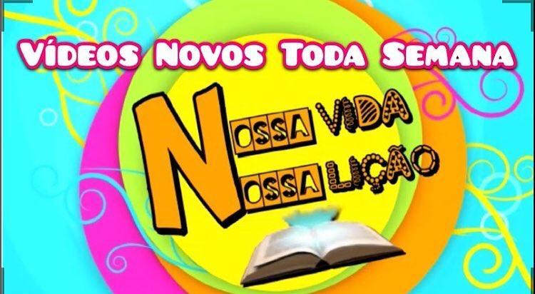 """Canal: """"NOSSA VIDA, NOSSA LIÇÃO"""""""