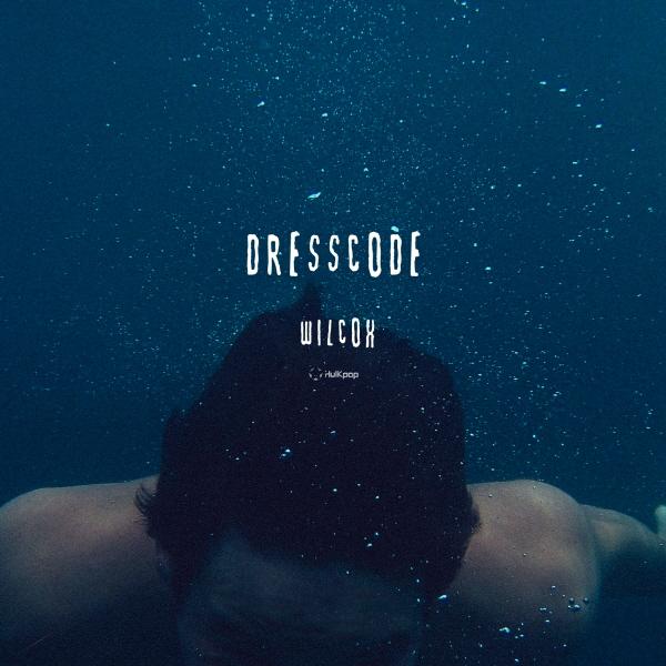 [Single] Wilcox – Dress Code