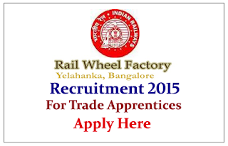 Rail Wheel Factory Recruitment 2015 for the post of Trade Apprentice