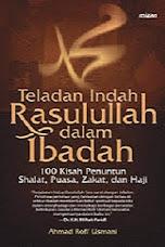 TELADAN INDAH RASULULLAH DALAM IBADAH