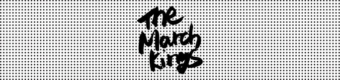 마치킹스 / The March Kings