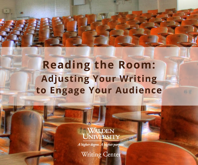 Reading the Room: Adjusting Your Writing to Engage Your Audience | writing advice from the Walden University Writing Center Blog