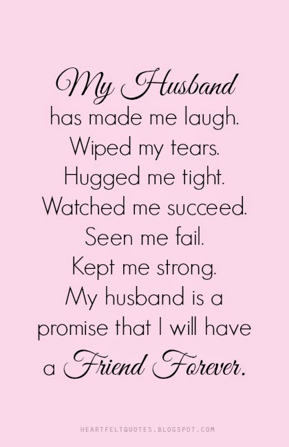 My husband, my friend forever | Heartfelt Love And Life Quotes