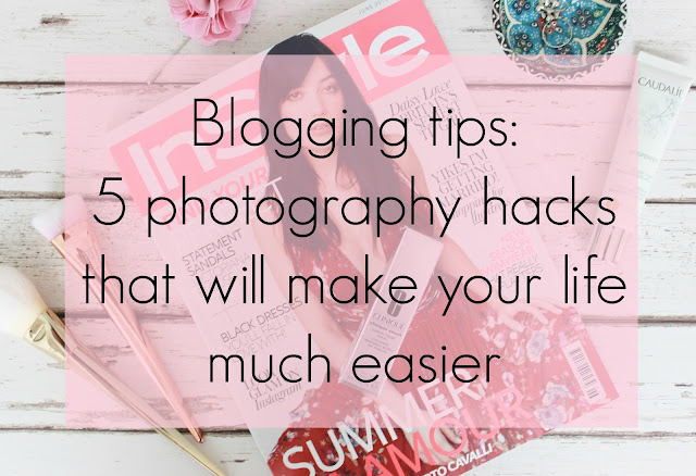 blogging tips: 5 photography hacks to make your life much easier