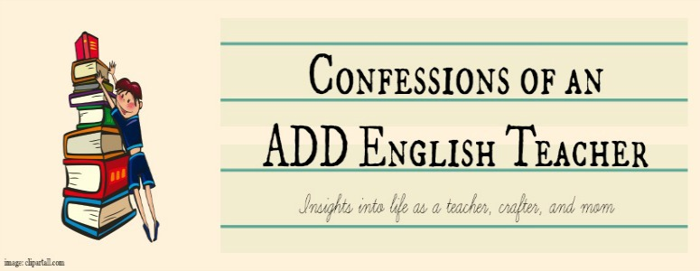 Confessions of an ADD English Teacher