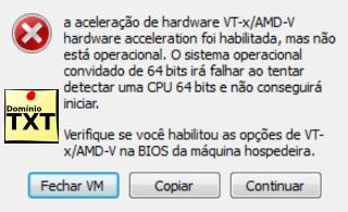 DominioTXT - VirtualBox VT-X AMD-V Não foi habilitado