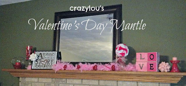 Crazylou's Valentine's Day Mantle