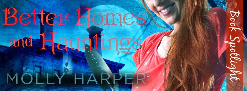 Spotlight + Giveaway – Better Homes and Hauntings by Molly Harper