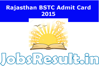 Rajasthan BSTC Admit Card 2015