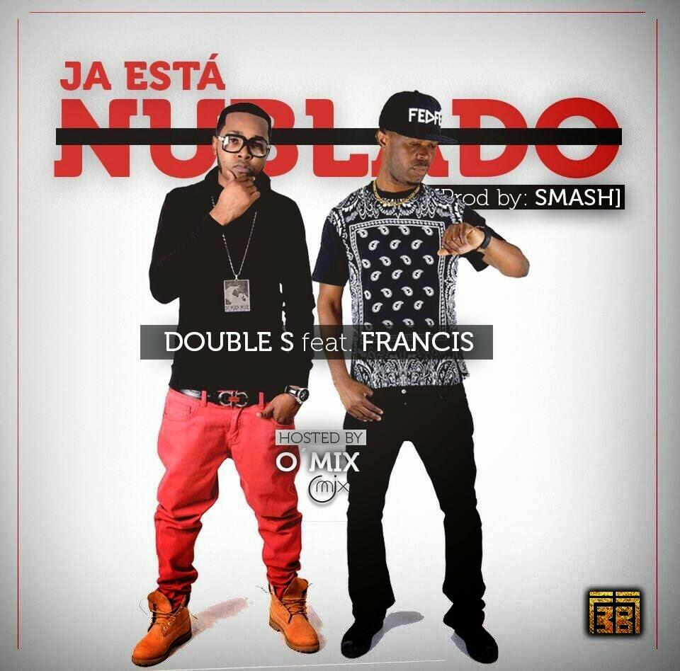 Double S   Já Está Nublado Feat Francis