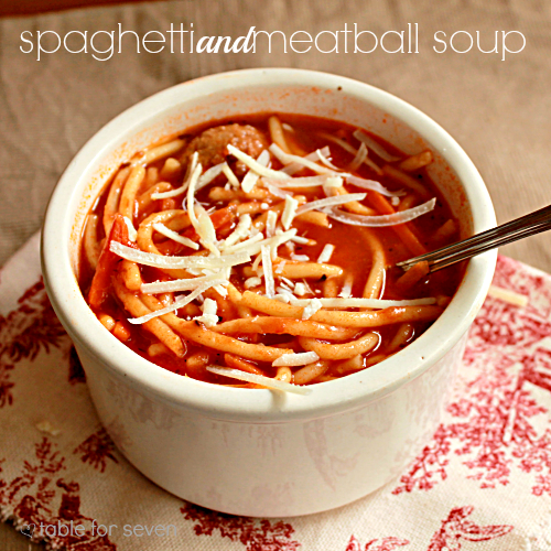 Spaghetti and Meatball Soup • Table for Seven