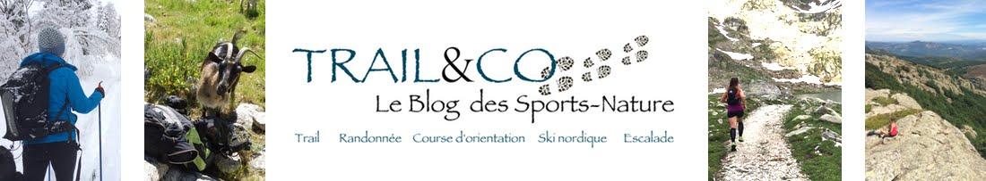 Trail&CO - Le Blog des Sports-Nature