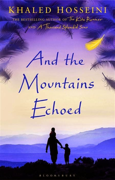 "and the mountains echoed by khaled Review ""there is a gripping story at the heart of and the mountains echoedhosseini's grip is unbreakable, and he imparts lavish detail without larding us in self-consciously writerly prosehosseini is generous with his descriptive flair, giving each of his characters, even the least consequential ones, heft that makes them feel three."