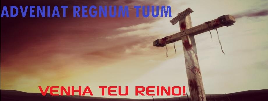 VENHA TEU REINO
