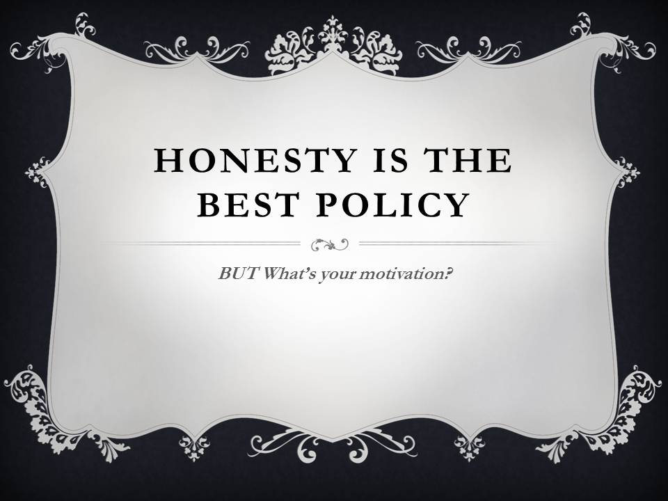 is honesty really the best policy