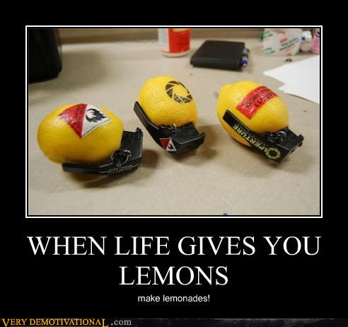 Ac4b7 demotivational posters when life gives you lemons