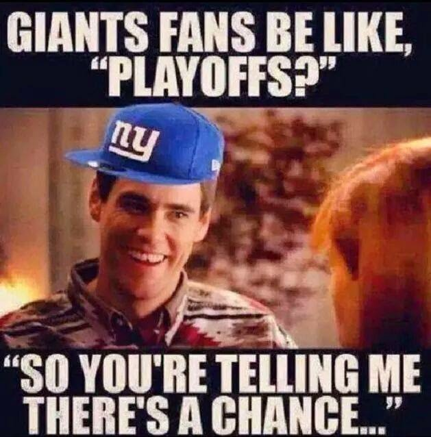 """giants fans be like, """"playoffs?"""" """"so you're telling me there's a chance..."""""""