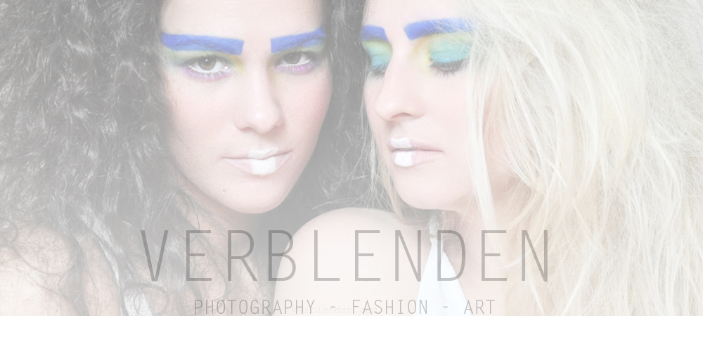VERBLENDEN -  PHOTOGRAPHY FASHION ART