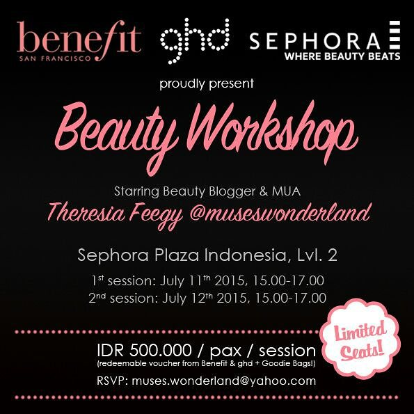 BEAUTY WORKSHOP WITH BENEFIT COSMETICS INDONESIA, GHD INDONESIA, SEPHORA INDONESIA.