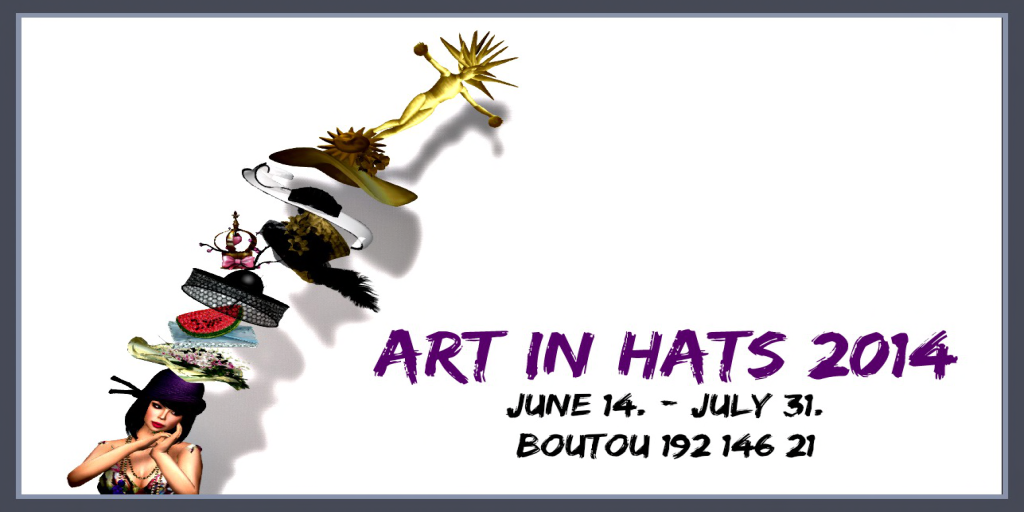 ARTS in hats 2014  6. 14 to 7. 31