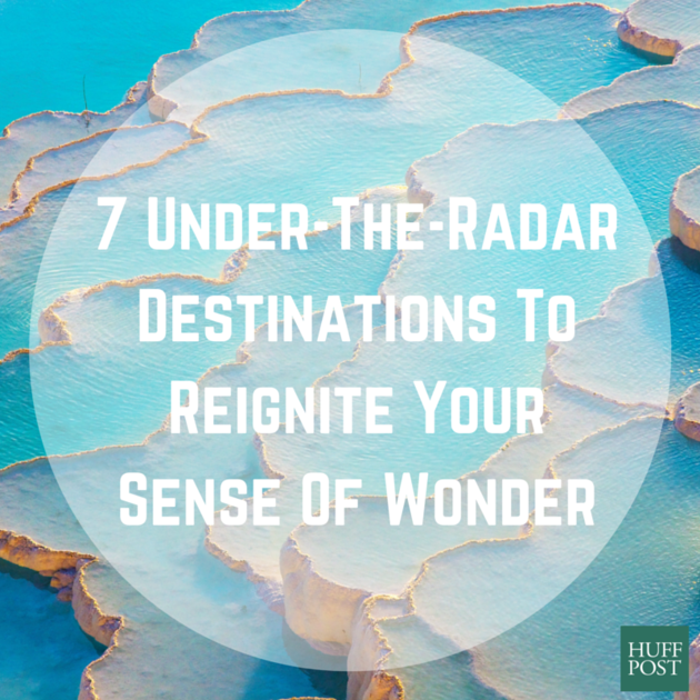 7 Under the Radar Destinations To Reignite your Sense of WOnder