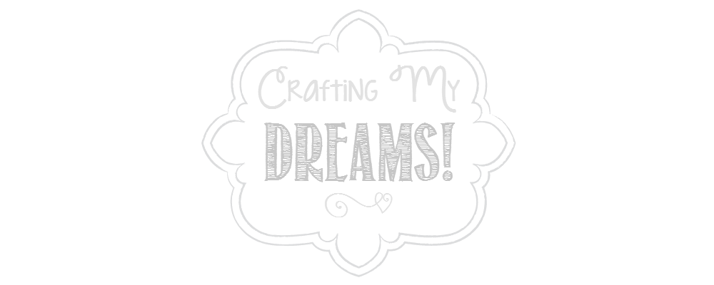 Crafting My Dreams
