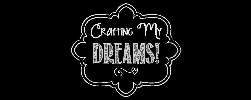 Crafting My Dreams
