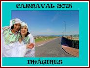 FOTOS CARNAVAL 2015  Nº 1