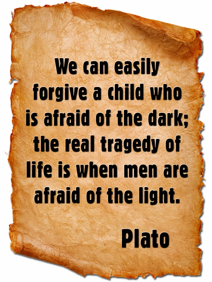 Plato Quotes on Truth Plato Quote on Being Afraid of