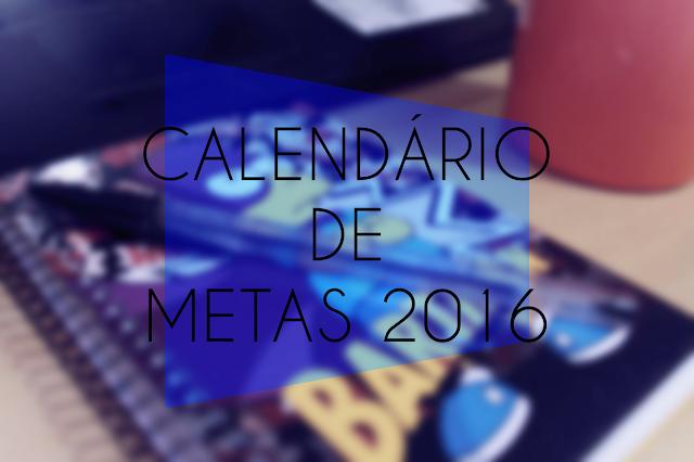 Calendário 2016 - Blog fora de controle - metas