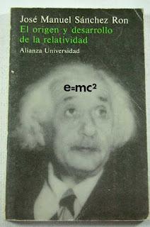 """""""El origen y desarrollo de la relatividad"""" - José Manuel Sanchez Ron."""