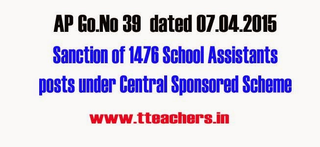 AP Go 39 Sanction of 1476 School Assistants (Special teacher) posts under Central Sponsored Scheme,Sanction of 1476 School Assistants (Special teacher) posts,AP Special Teachers Posts,Teachers Post Sponsored Central Scheme,G.O.MS.No. 39 Dated:07-04-2015,Inclusive Education,Disabled at Secondary Stage,AP created teachers post details,new teachers post in ap,download ap teachers post go.no 39,AP Go 39 Sanction of 1476 School Assistants (Special teacher) posts under Central Sponsored Scheme