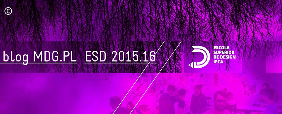 ESD-IPCA // BLOG.MDG 2015.16 //