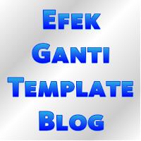 Mengganti Template Blog Dan Akibatnya