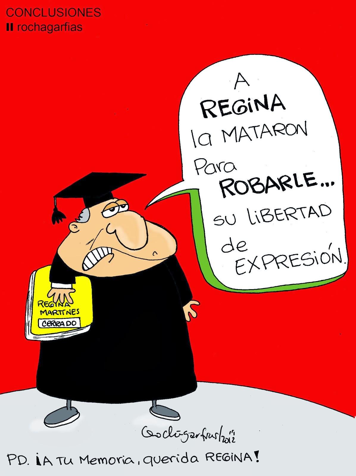 A Regina (Martínez) la mataron para ROBARLE...su LIBERTAD DE EXPRESIÓN.