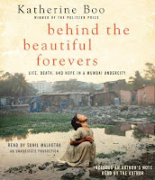 Behind the Beautiful Forevers Life Death and Hope in a Mumbai Undercity