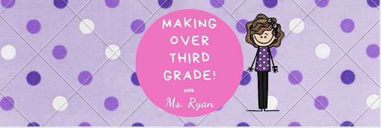 Making Over Third Grade!