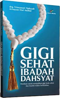 Gigi Sehat Ibadah Dahsyat | TOKO BUKU ONLINE SURABAYA